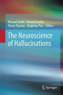 Jardri, Renaud - The Neuroscience of Hallucinations, ebook