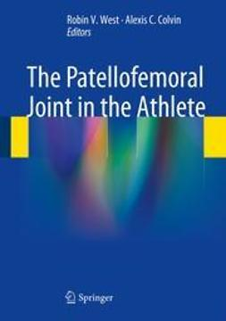 West, Robin V. - The Patellofemoral Joint in the Athlete, ebook