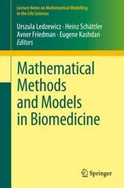 Ledzewicz, Urszula - Mathematical Methods and Models in Biomedicine, ebook