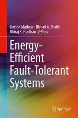 Mathew, Jimson - Energy-Efficient Fault-Tolerant Systems, ebook