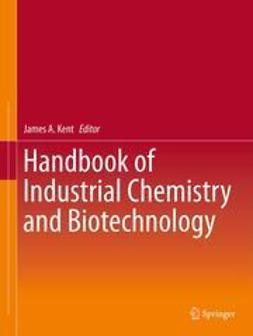 Kent, James A. - Handbook of Industrial Chemistry and Biotechnology, ebook