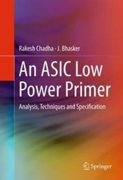 Chadha, Rakesh - An ASIC Low Power Primer, ebook
