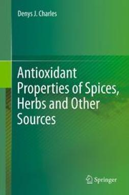 Charles, Denys J. - Antioxidant Properties of Spices, Herbs and Other Sources, ebook