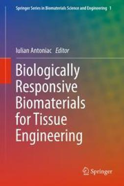 Antoniac, Iulian - Biologically Responsive Biomaterials for Tissue Engineering, ebook