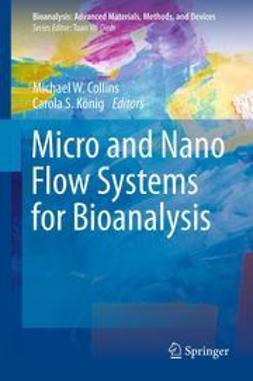 Collins, Michael W. - Micro and Nano Flow Systems for Bioanalysis, ebook