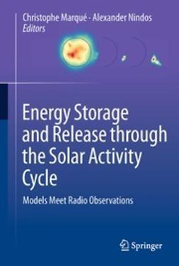 Marqué, Christophe - Energy Storage and Release through the Solar Activity Cycle, ebook