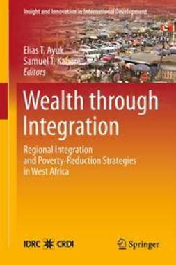 Ayuk, Elias T. - Wealth through Integration, ebook