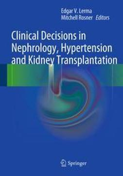 Lerma, Edgar V. - Clinical Decisions in Nephrology, Hypertension and Kidney Transplantation, ebook