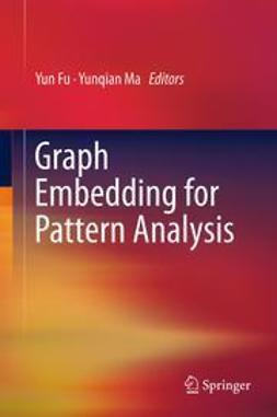Fu, Yun - Graph Embedding for Pattern Analysis, ebook