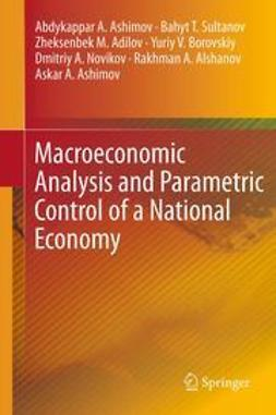 Ashimov, Abdykappar A. - Macroeconomic Analysis and Parametric Control of a National Economy, ebook