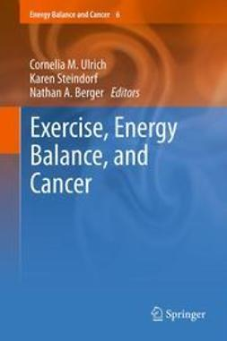 Ulrich, Cornelia M. - Exercise, Energy Balance, and Cancer, ebook