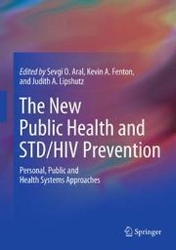 Aral, Sevgi O. - The New Public Health and STD/HIV Prevention, e-bok