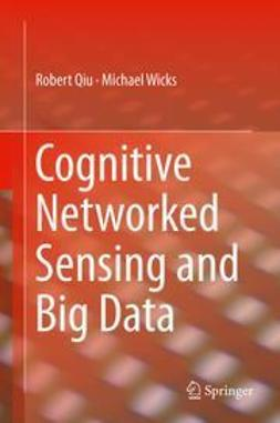 Qiu, Robert - Cognitive Networked Sensing and Big Data, ebook