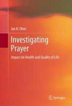 Olver, Ian N. - Investigating Prayer, ebook