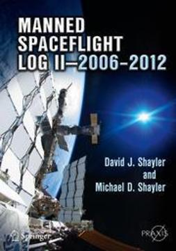 Shayler, David J. - Manned Spaceflight Log II—2006–2012, ebook
