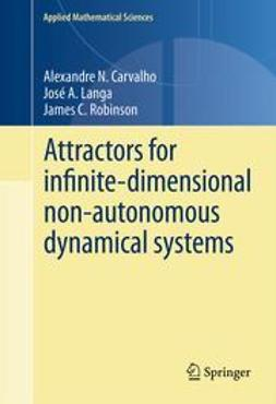 Carvalho, Alexandre N. - Attractors for infinite-dimensional non-autonomous dynamical systems, ebook