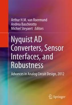 Roermund, Arthur H.M. van - Nyquist AD Converters, Sensor Interfaces, and Robustness, e-bok