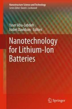 Abu-Lebdeh, Yaser - Nanotechnology for Lithium-Ion Batteries, e-bok