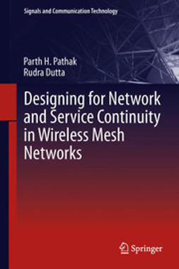 Pathak, Parth H. - Designing for Network and Service Continuity in Wireless Mesh Networks, ebook
