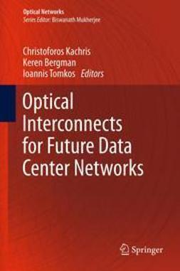 Kachris, Christoforos - Optical Interconnects for Future Data Center Networks, ebook