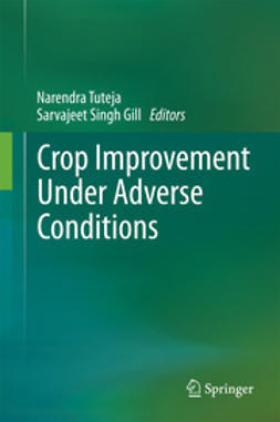 Tuteja, Narendra - Crop Improvement Under Adverse Conditions, ebook