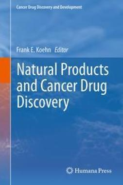 Koehn, Frank E. - Natural Products and Cancer Drug Discovery, ebook