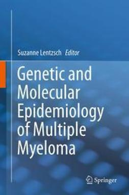 Lentzsch, Suzanne - Genetic and Molecular Epidemiology of Multiple Myeloma, ebook