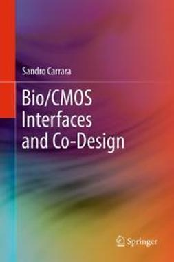Carrara, Sandro - Bio/CMOS Interfaces and Co-Design, ebook
