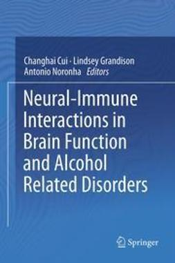 Cui, Changhai - Neural-Immune Interactions in Brain Function and Alcohol Related Disorders, ebook