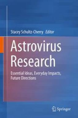 Schultz-Cherry, Stacey - Astrovirus Research, ebook