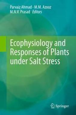 Ahmad, Parvaiz - Ecophysiology and Responses of Plants under Salt Stress, ebook