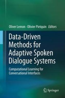 Lemon, Oliver - Data-Driven Methods for Adaptive Spoken Dialogue Systems, ebook