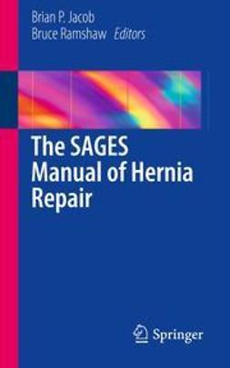 Jacob, Brian P. - The SAGES Manual of Hernia Repair, e-kirja