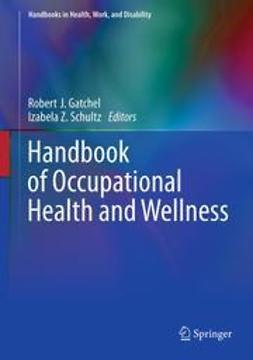 Gatchel, Robert J. - Handbook of Occupational Health and Wellness, ebook