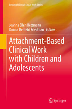 Bettmann, Joanna Ellen - Attachment-Based Clinical Work with Children and Adolescents, ebook