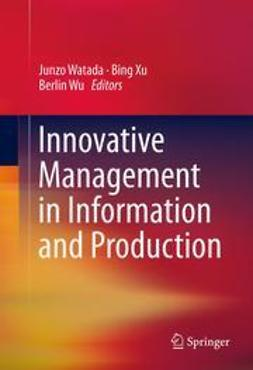 Watada, Junzo - Innovative Management in Information and Production, ebook