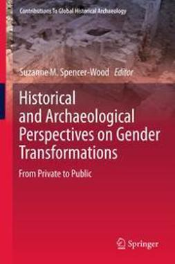 Spencer-Wood, Suzanne M. - Historical and Archaeological Perspectives on Gender Transformations, ebook