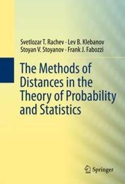 Rachev, Svetlozar T. - The Methods of Distances in the Theory of Probability and Statistics, ebook