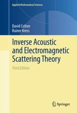 Colton, David - Inverse Acoustic and Electromagnetic Scattering Theory, ebook