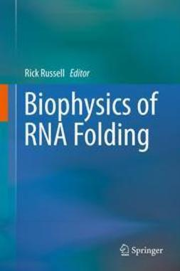 Russell, Rick - Biophysics of RNA Folding, ebook
