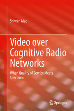 Mao, Shiwen - Video over Cognitive Radio Networks, ebook