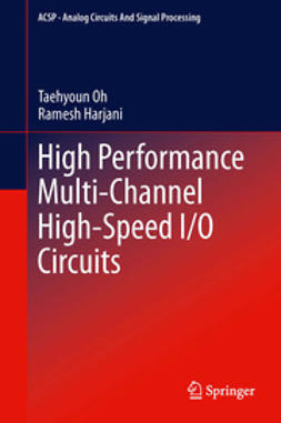 Oh, Taehyoun - High Performance Multi-Channel High-Speed I/O Circuits, ebook