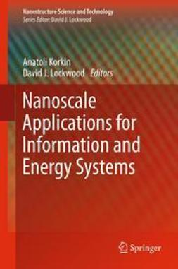 Korkin, Anatoli - Nanoscale Applications for Information and Energy Systems, ebook