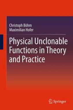 Böhm, Christoph - Physical Unclonable Functions in Theory and Practice, ebook