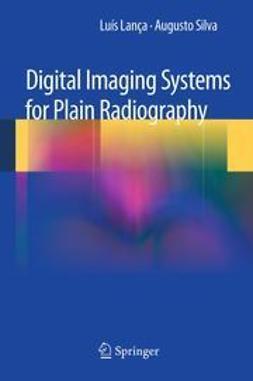Lanca, Luis - Digital Imaging Systems for Plain Radiography, e-bok