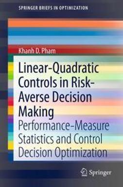 Pham, Khanh D. - Linear-Quadratic Controls in Risk-Averse Decision Making, ebook