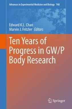 Chan, Edward K. L. - Ten Years of Progress in GW/P Body Research, e-bok