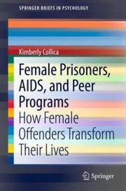 Collica, Kimberly - Female Prisoners, AIDS, and Peer Programs, ebook