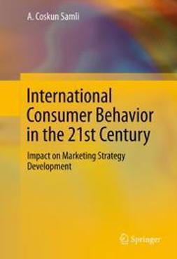 Samli, A. Coskun - International Consumer Behavior in the 21st Century, ebook