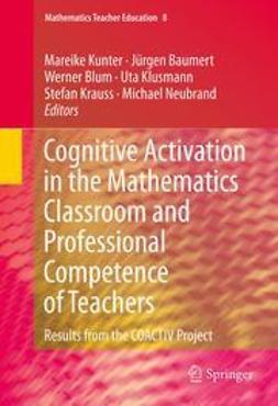 Kunter, Mareike - Cognitive Activation in the Mathematics Classroom and Professional Competence of  Teachers, e-kirja